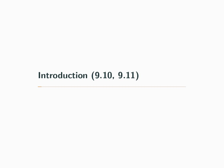 Introduction (9.10, 9.11)