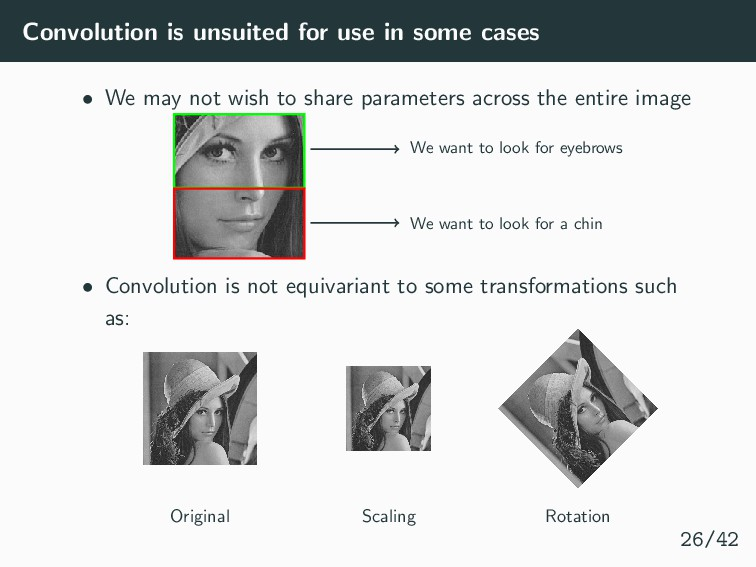 Convolution is unsuited for use in some cases •...