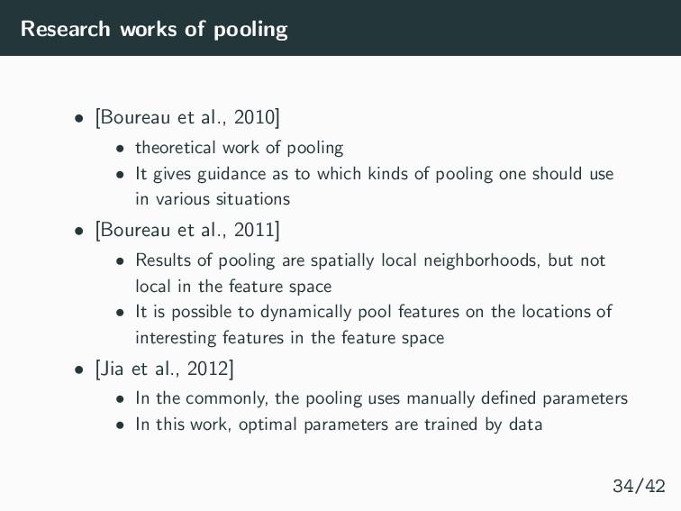 Research works of pooling • [Boureau et al., 20...