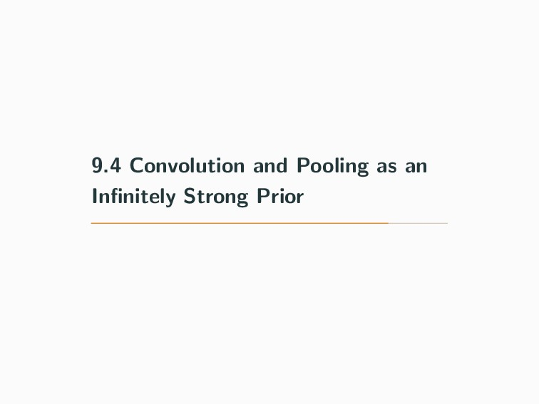 9.4 Convolution and Pooling as an Infinitely Str...