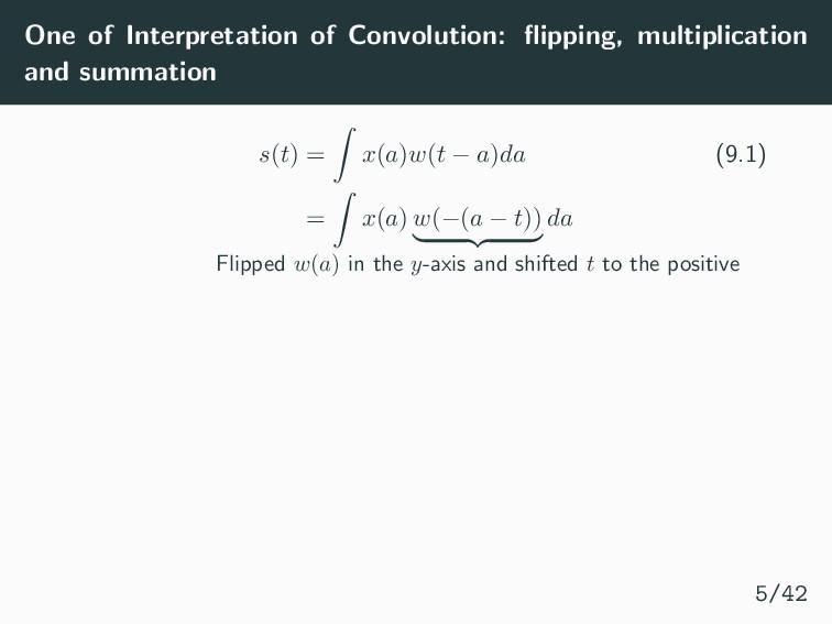 One of Interpretation of Convolution: flipping, ...