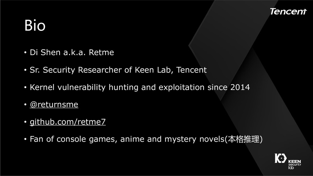 • Di Shen a.k.a. Retme • Sr. Security Resea...