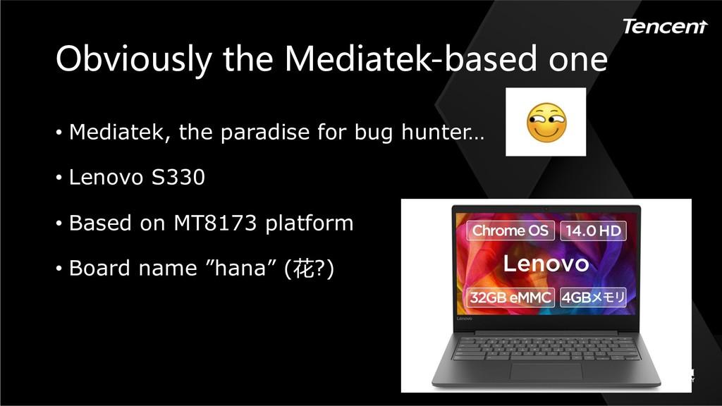 • Mediatek, the paradise for bug hunter… • Leno...
