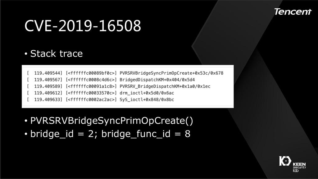 • Stack trace • PVRSRVBridgeSyncP...
