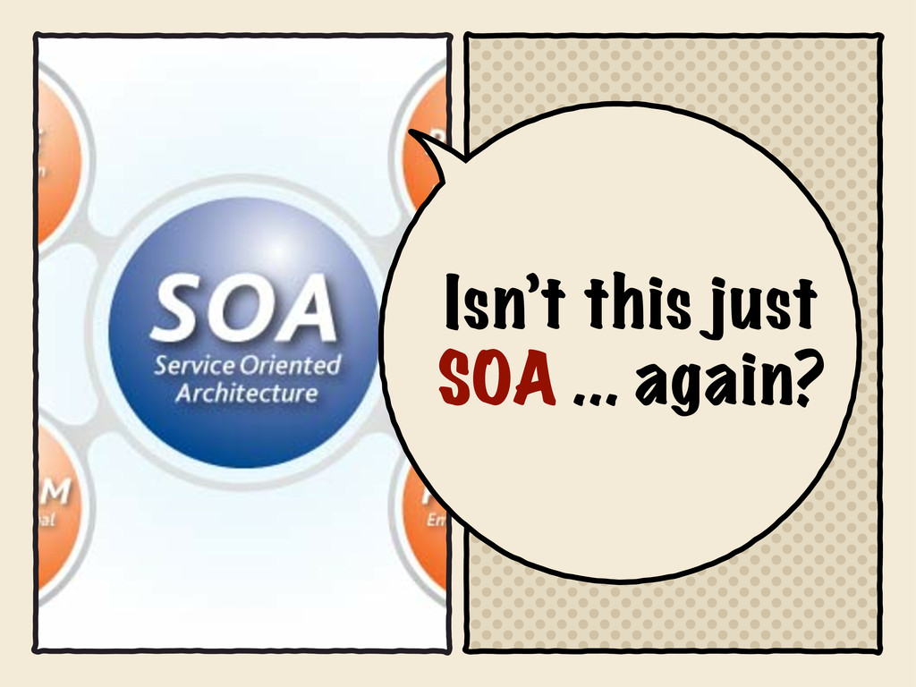 Isn't this just SOA ... again?