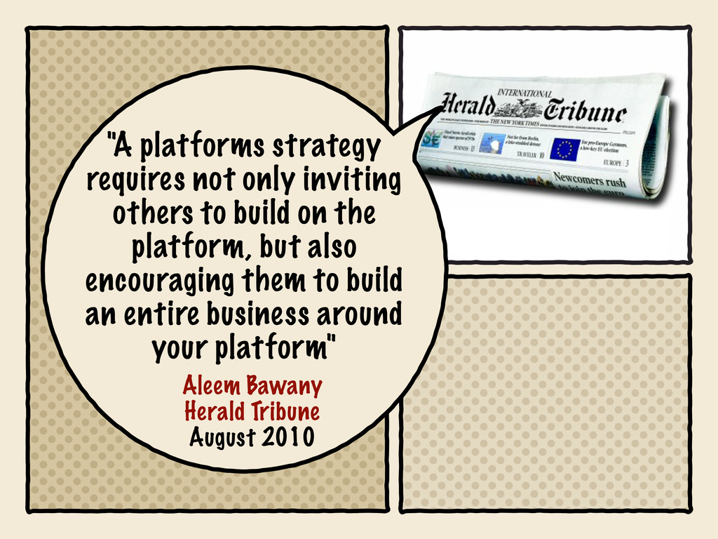 """""""A platforms strategy requires not only invitin..."""