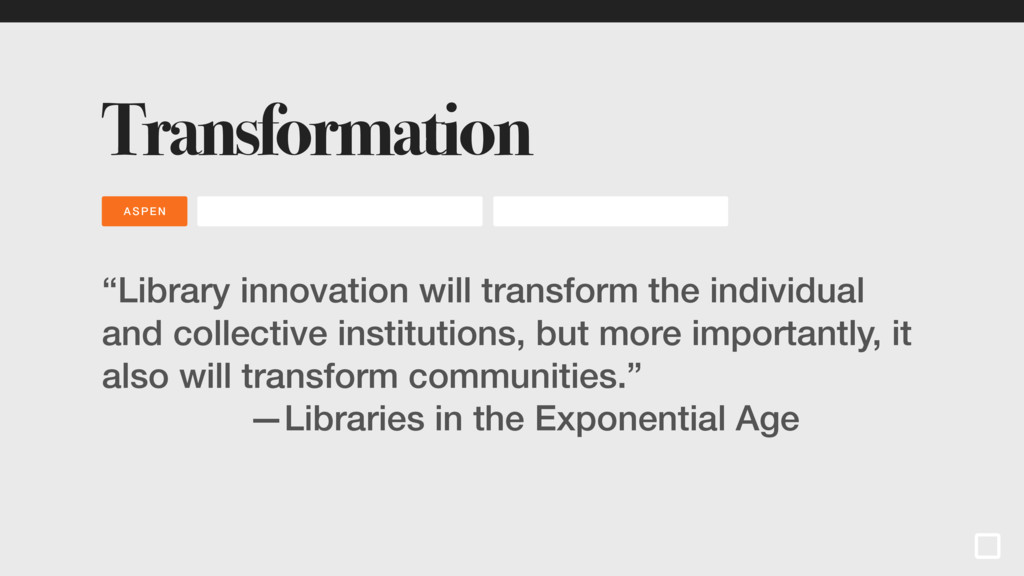 """Transformation """"Library innovation will transfo..."""