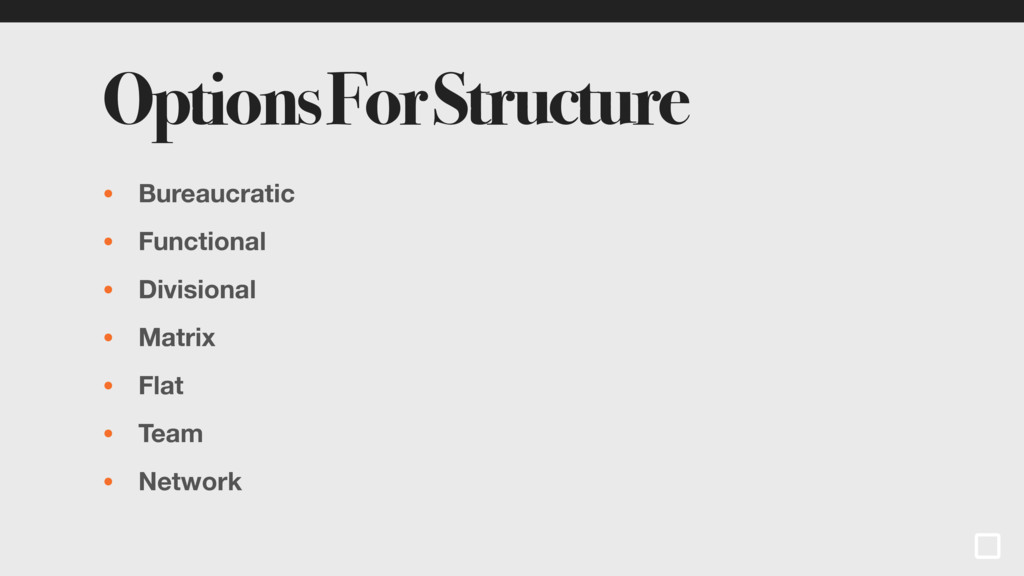 Options For Structure • Bureaucratic • Function...