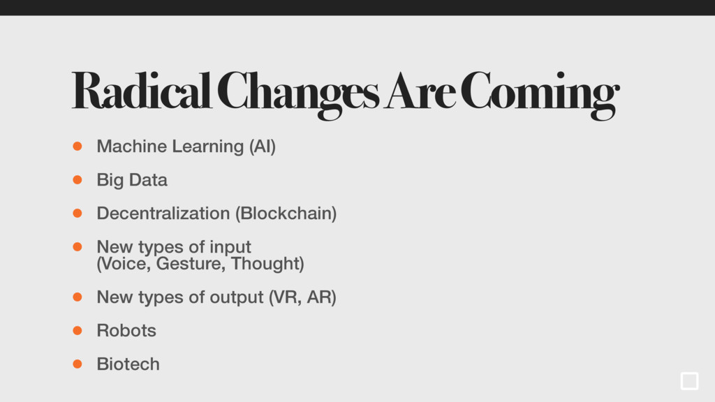 Radical Changes Are Coming • Machine Learning (...