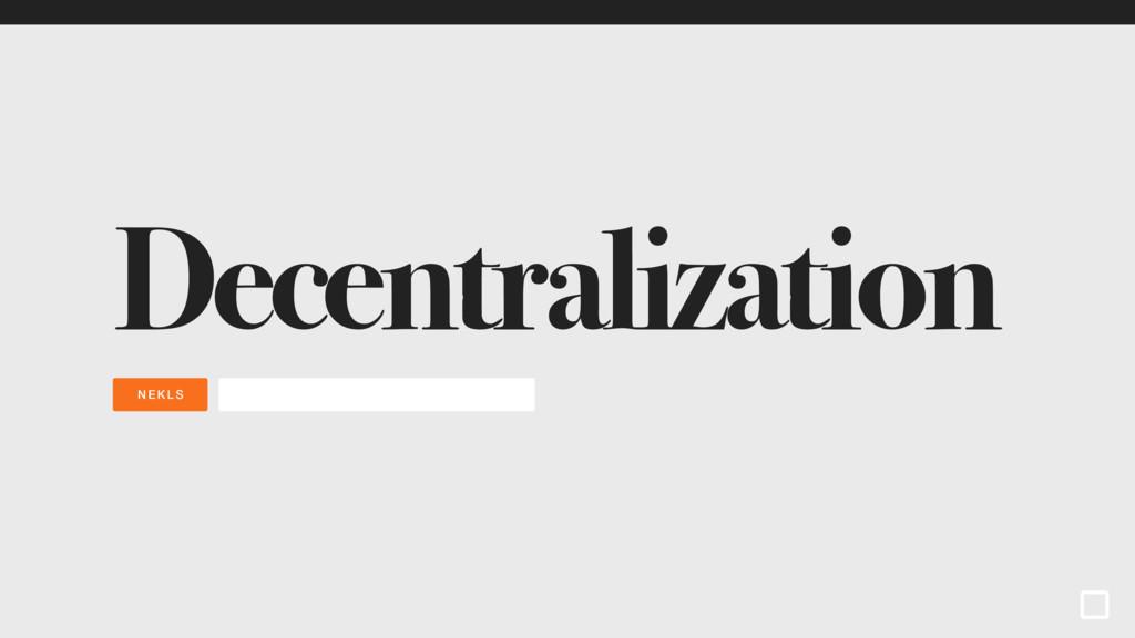 NEKLS Decentralization