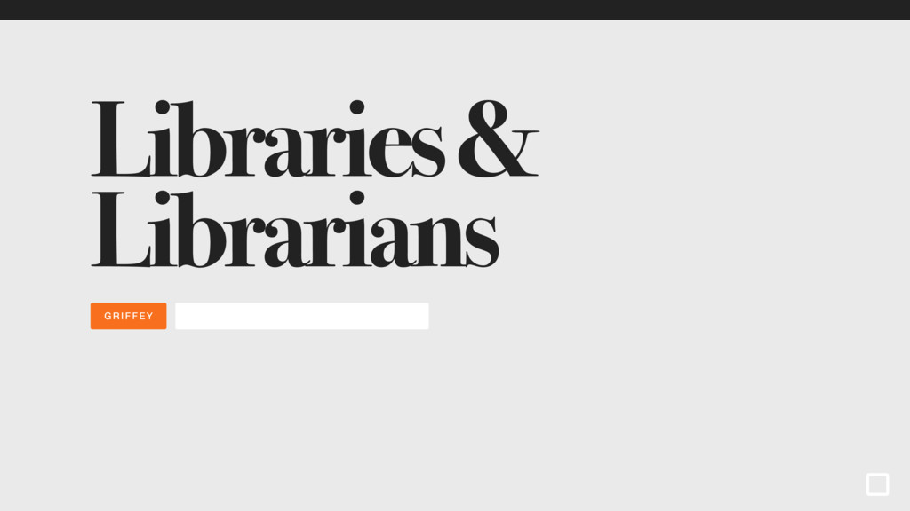 GRIFFEY Libraries & Librarians