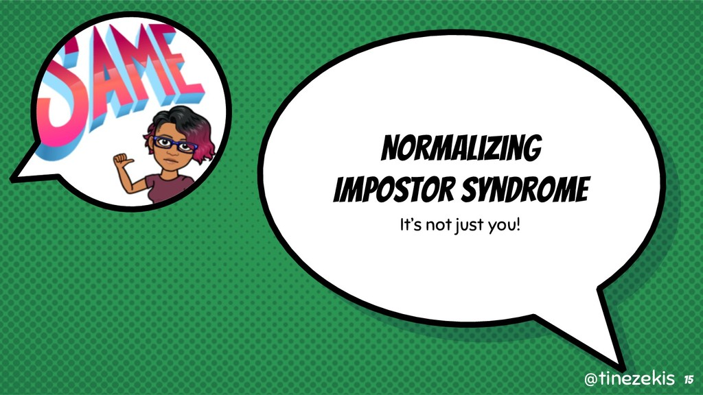 Normalizing Impostor Syndrome It's not just you...