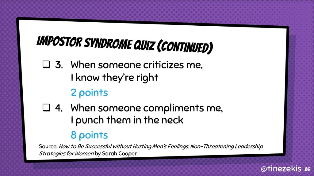 Impostor Syndrome Quiz (Continued) q 3. When so...