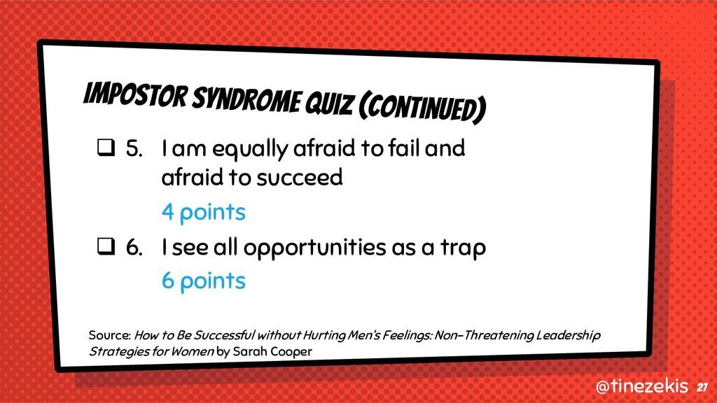 Impostor Syndrome Quiz (Continued) q 5. I am eq...