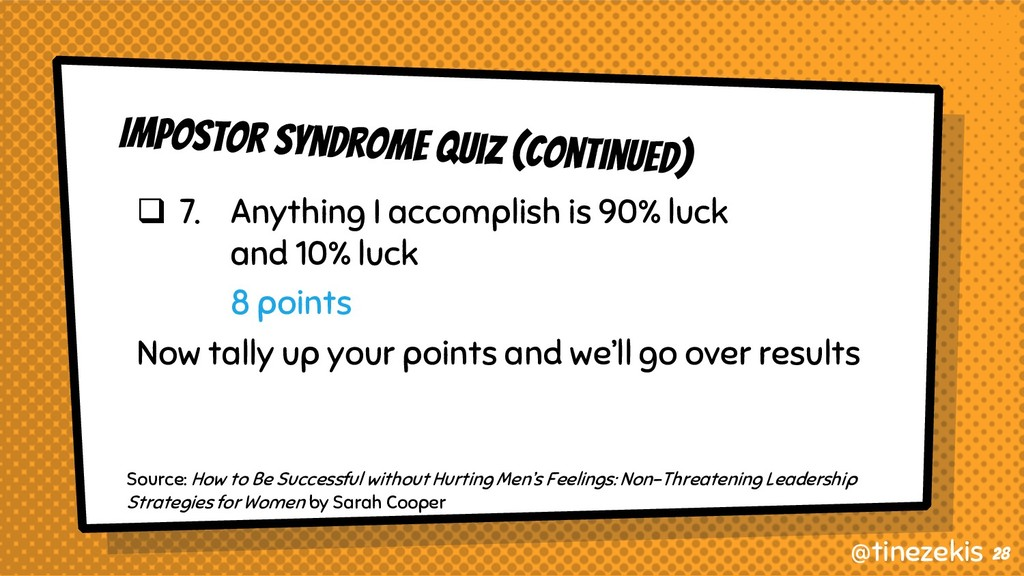 Impostor Syndrome Quiz (Continued) q 7. Anythin...