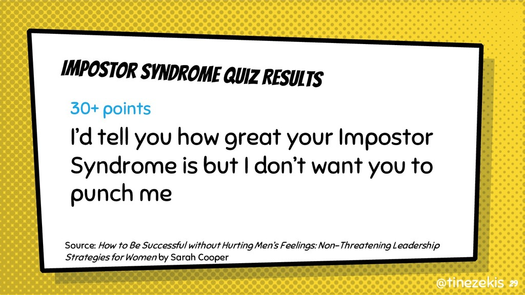 Impostor Syndrome Quiz Results 30+ points I'd t...