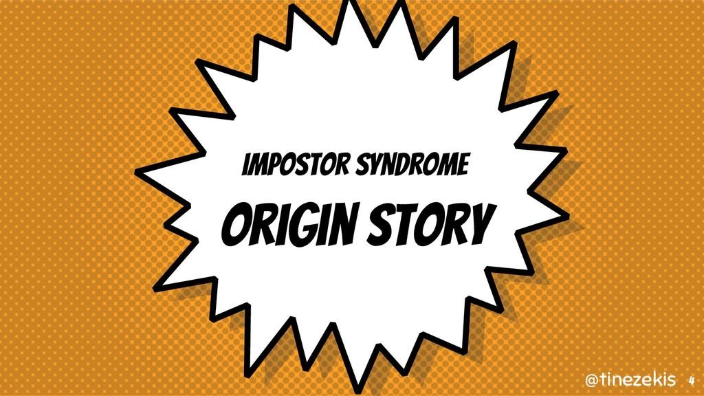 Impostor Syndrome Origin Story 4 @tinezekis