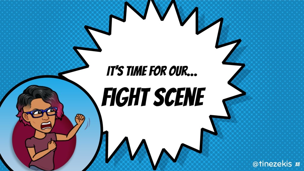 It's Time For Our… Fight Scene 33 @tinezekis