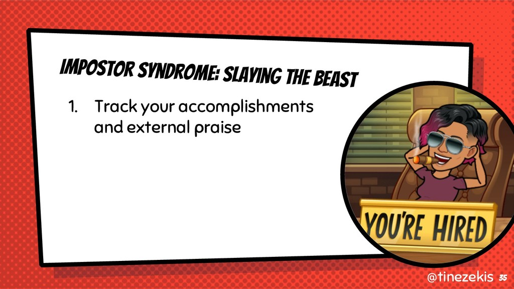 Impostor Syndrome: Slaying the Beast 1. Track y...
