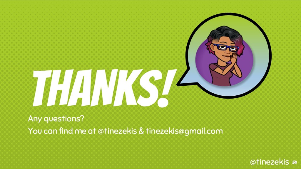 THANKS! Any questions? You can find me at @tine...