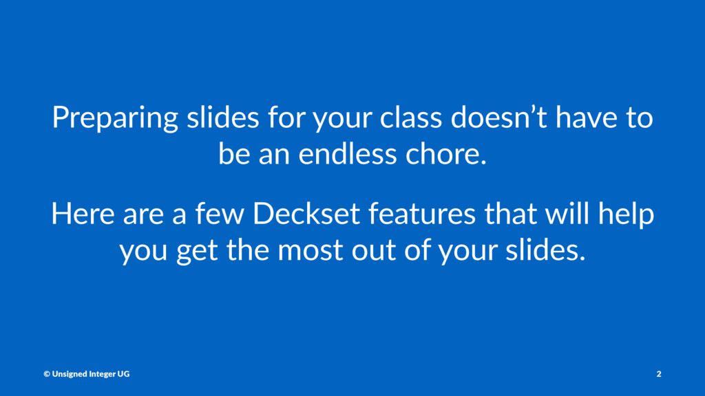 Preparing slides for your class doesn't have to...