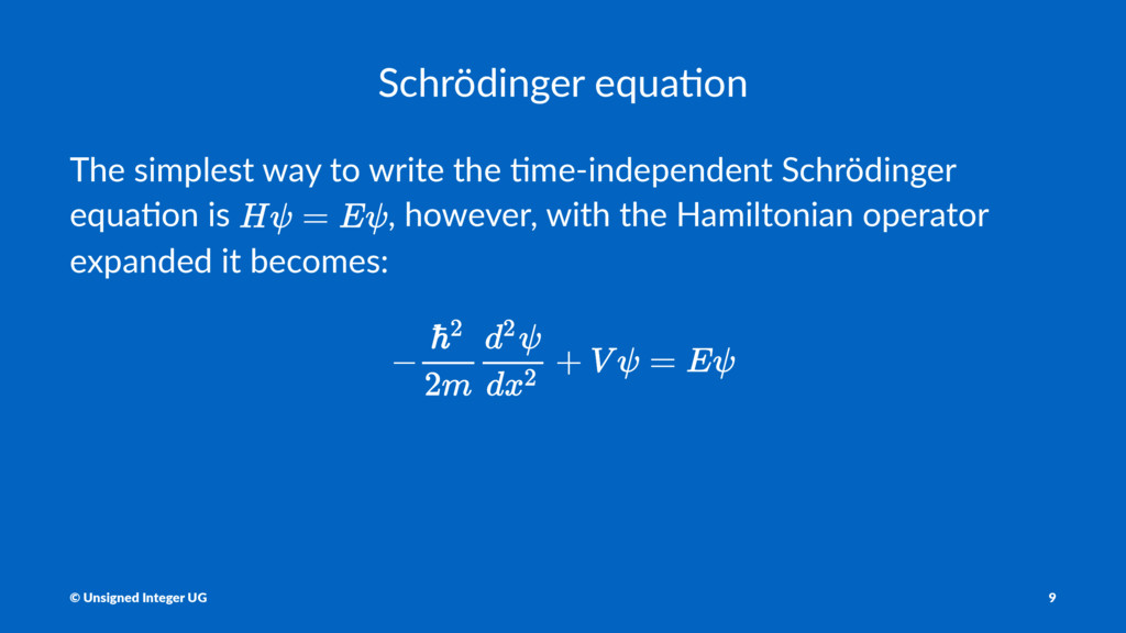 Schrödinger equa/on The simplest way to write t...
