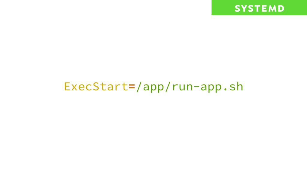 ExecStart=/app/run-app.sh systemd
