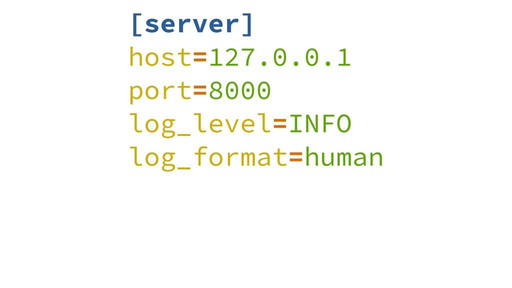 [server] host=127.0.0.1 port=8000 log_level=INF...