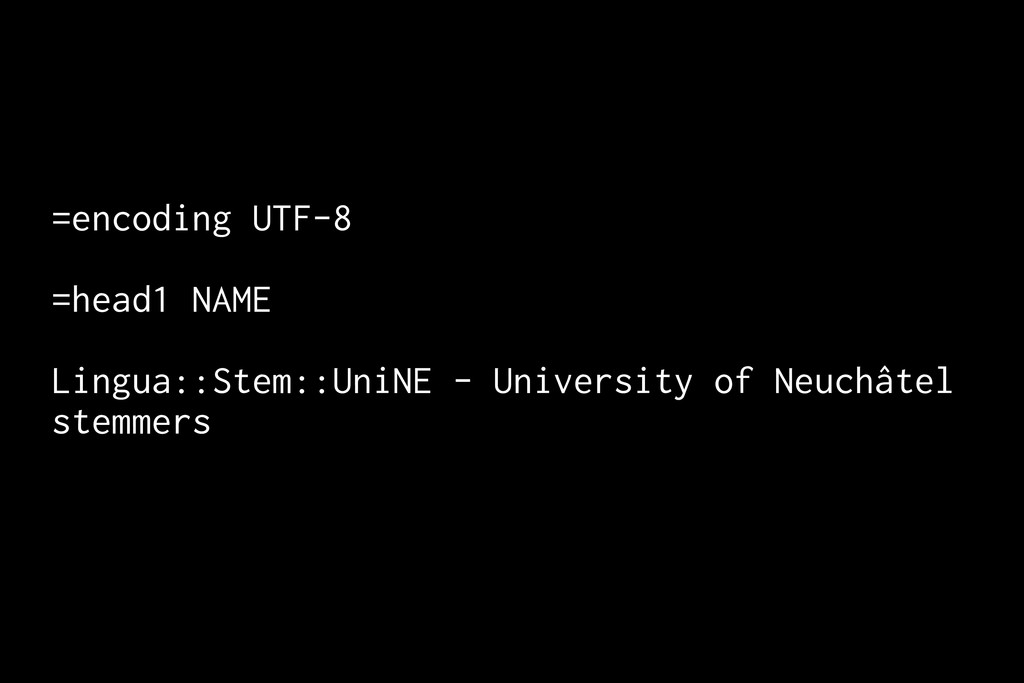 =encoding UTF-8 =head1 NAME Lingua::Stem::UniNE...