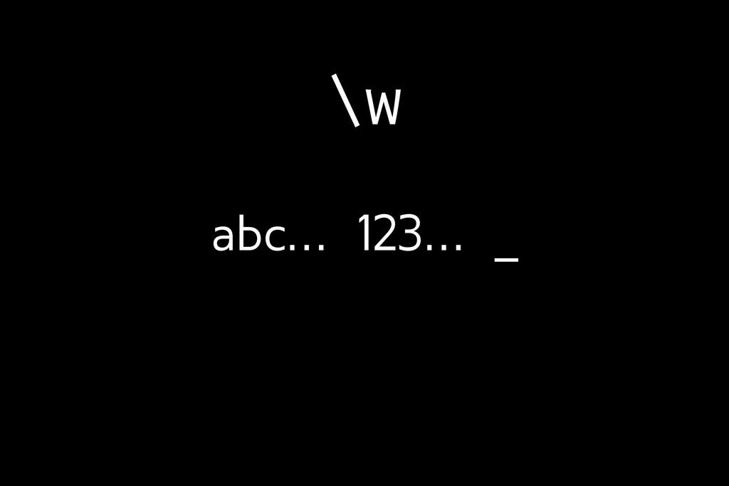 \w abc… 123… _