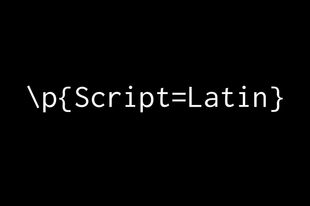 \p{Script=Latin}