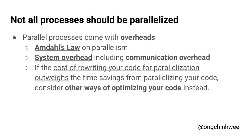 Not all processes should be parallelized ● Para...