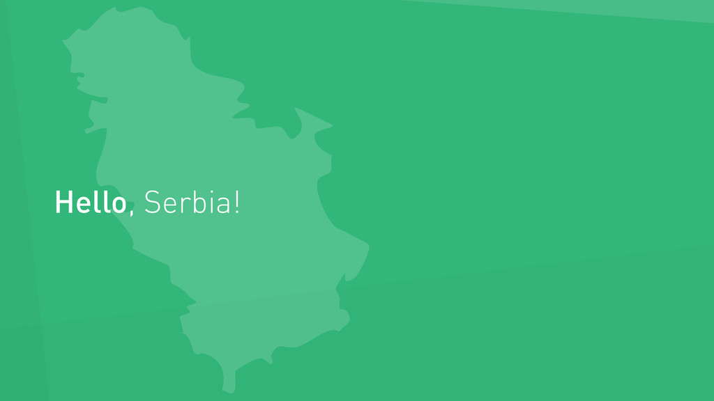Hello, Serbia!
