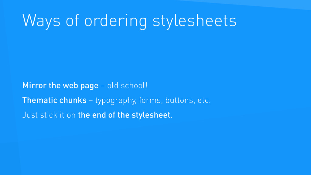Ways of ordering stylesheets Mirror the web pag...