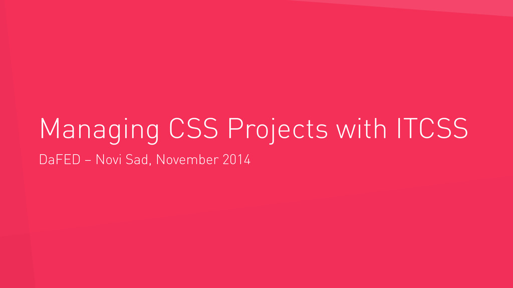 Managing CSS Projects with ITCSS DaFED – Novi S...