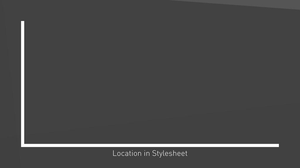 Location in Stylesheet