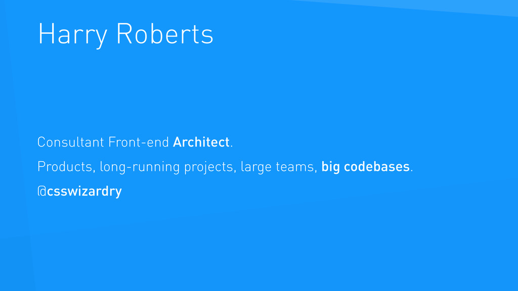 Harry Roberts Consultant Front-end Architect. P...