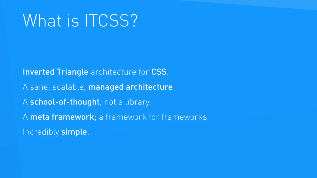 What is ITCSS? Inverted Triangle architecture f...