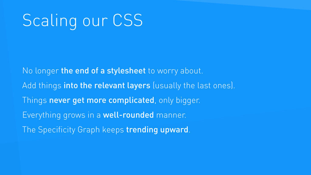 Scaling our CSS No longer the end of a styleshe...