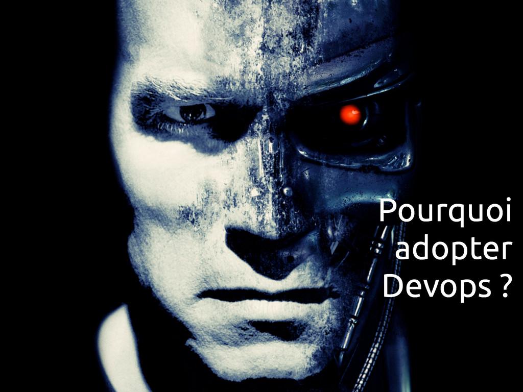 Pourquoi adopter Devops ?