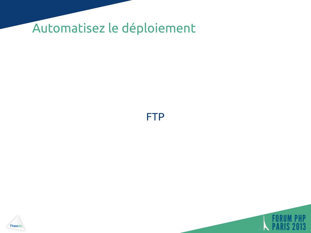 Automatisez le déploiement FTP
