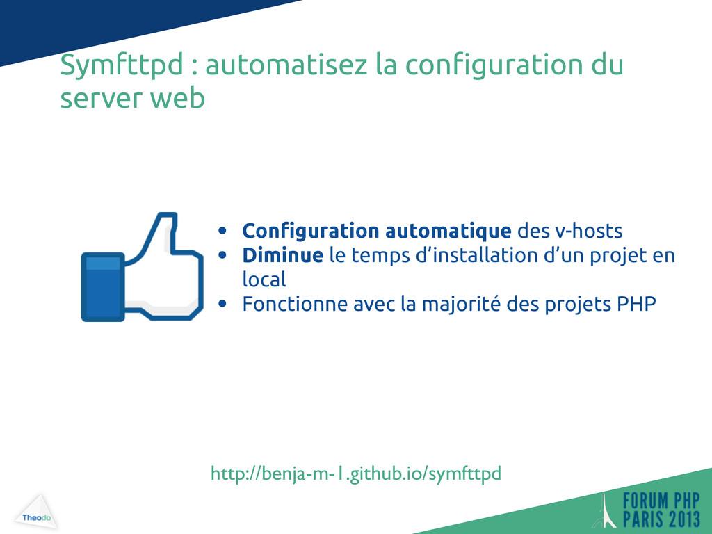 • Con!guration automatique des v-hosts • Diminu...