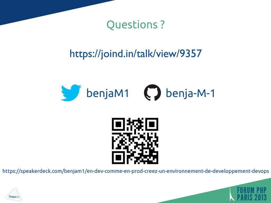 Questions ? benjaM1 benja-M-1 https://speakerde...