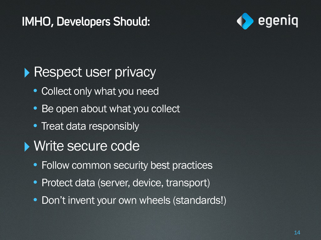 IMHO, Developers Should: ‣Respect user privacy ...