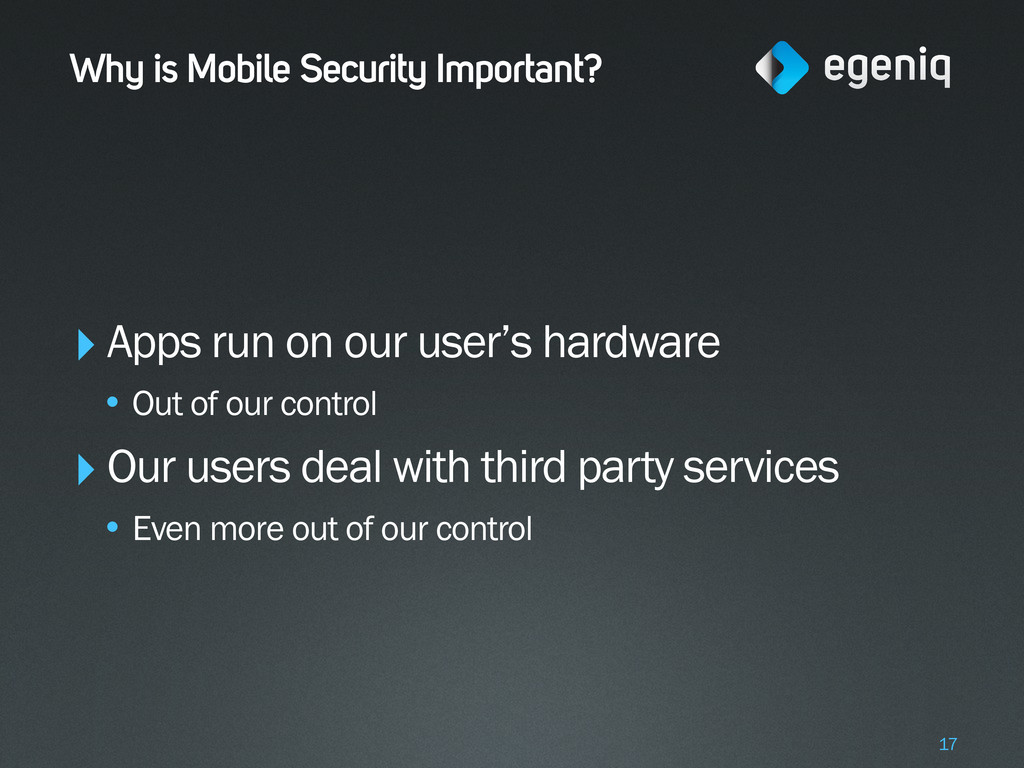 Why is Mobile Security Important? ‣Apps run on ...