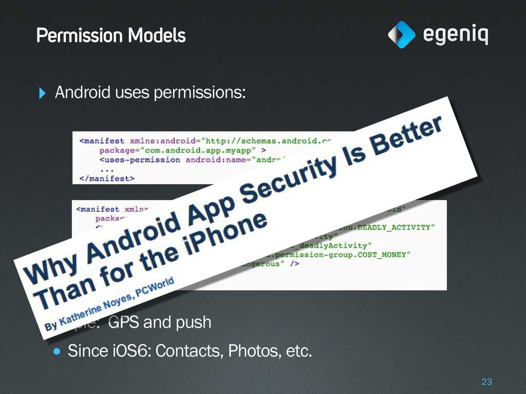 Permission Models ‣ Android uses permissions: ‣...