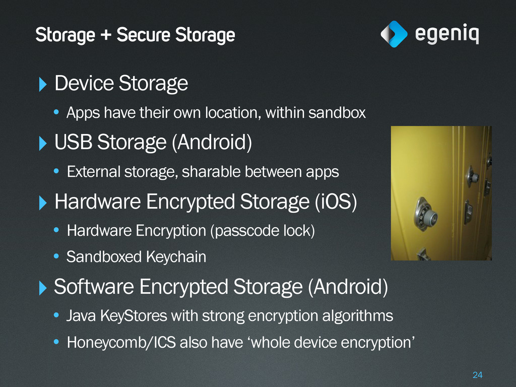 Storage + Secure Storage ‣ Device Storage • App...