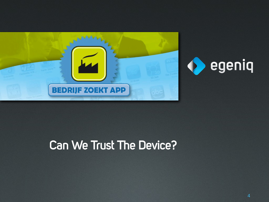 Can We Trust The Device? 4