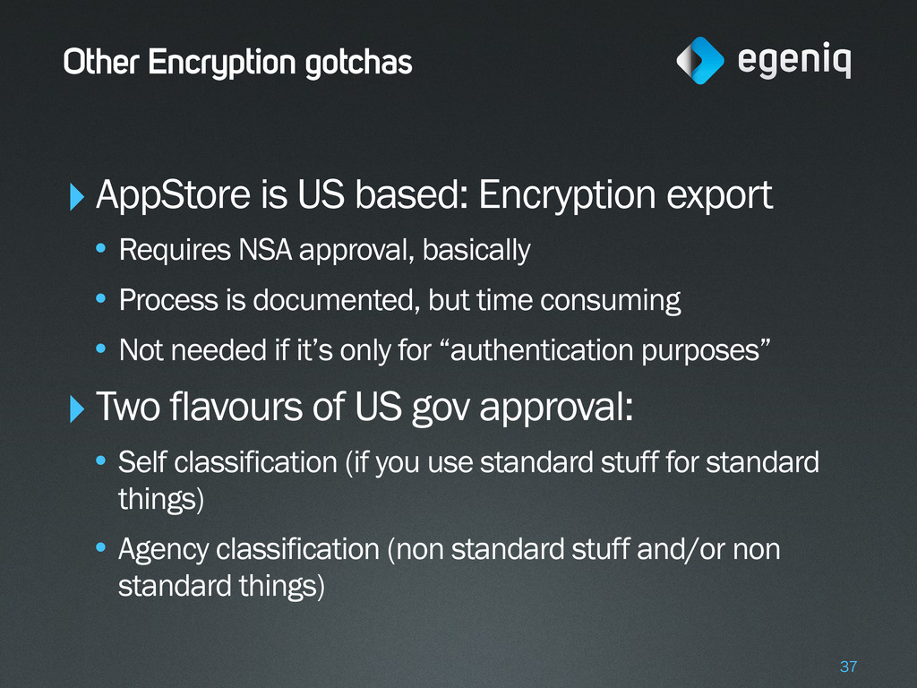 Other Encryption gotchas ‣AppStore is US based:...