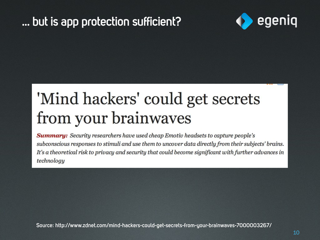 ... but is app protection sufficient? 10 Source...
